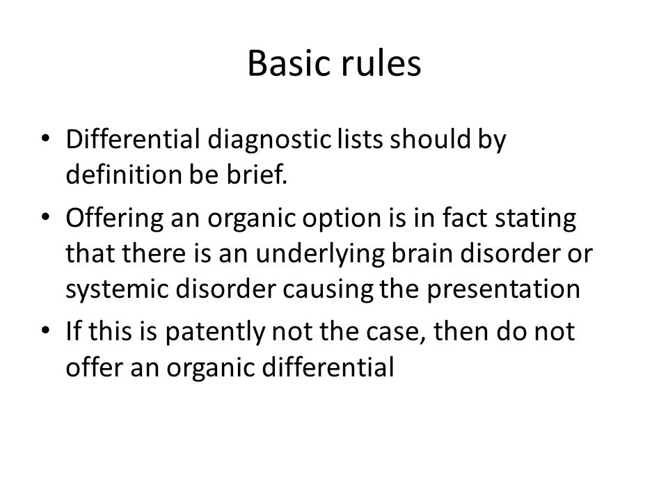 Basic rules Differential diagnostic lists should by definition be brief.