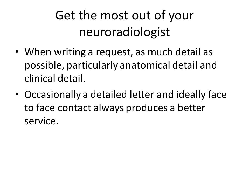 Get the most out of your neuroradiologist