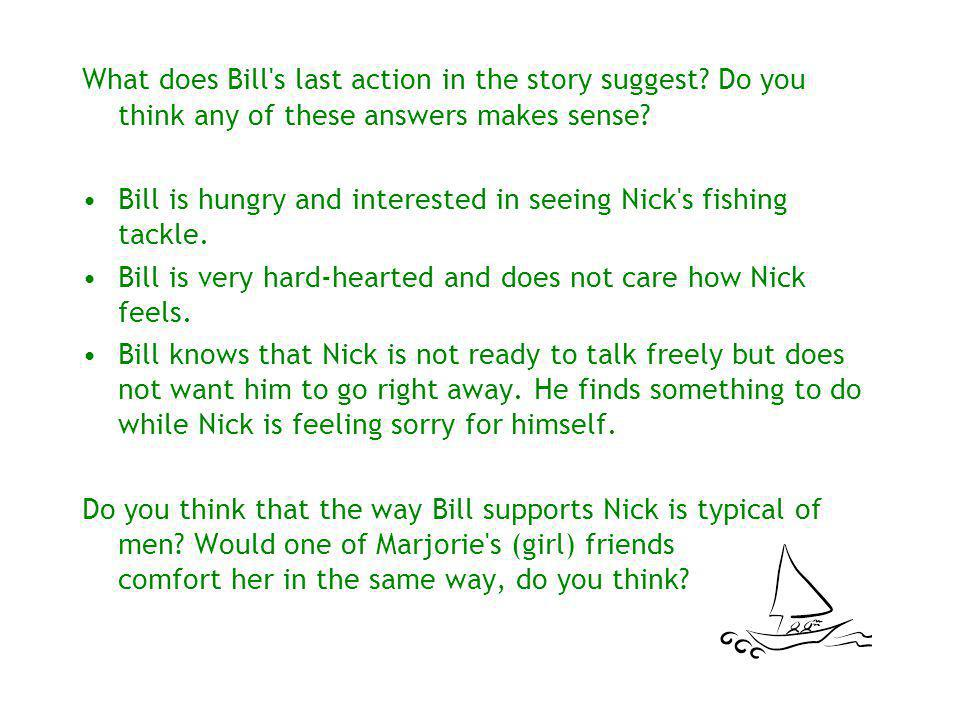 What does Bill s last action in the story suggest