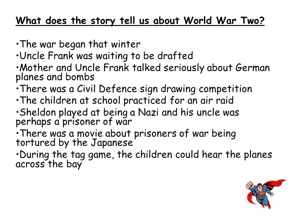 What does the story tell us about World War Two