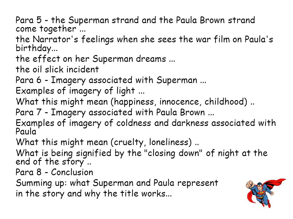 Para 5 - the Superman strand and the Paula Brown strand come together ...