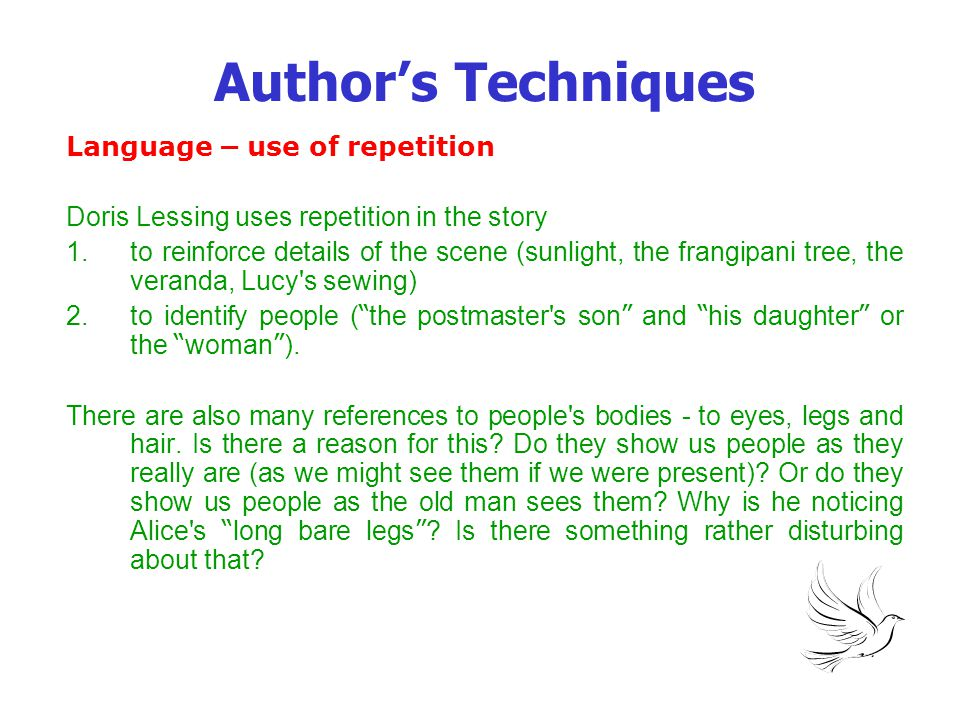 Author's Techniques Language – use of repetition