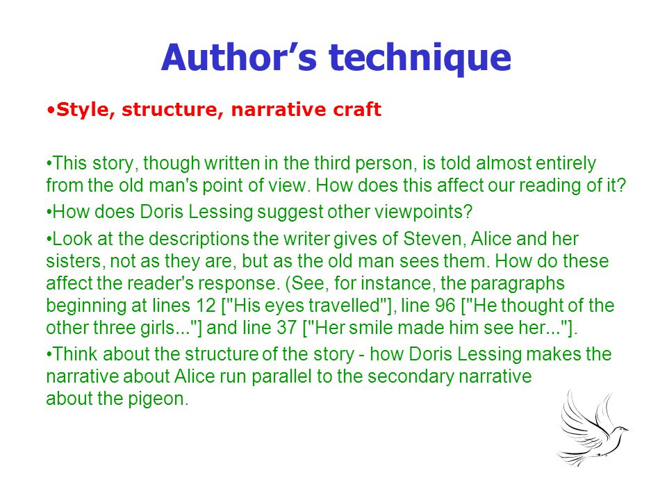 Author's technique Style, structure, narrative craft