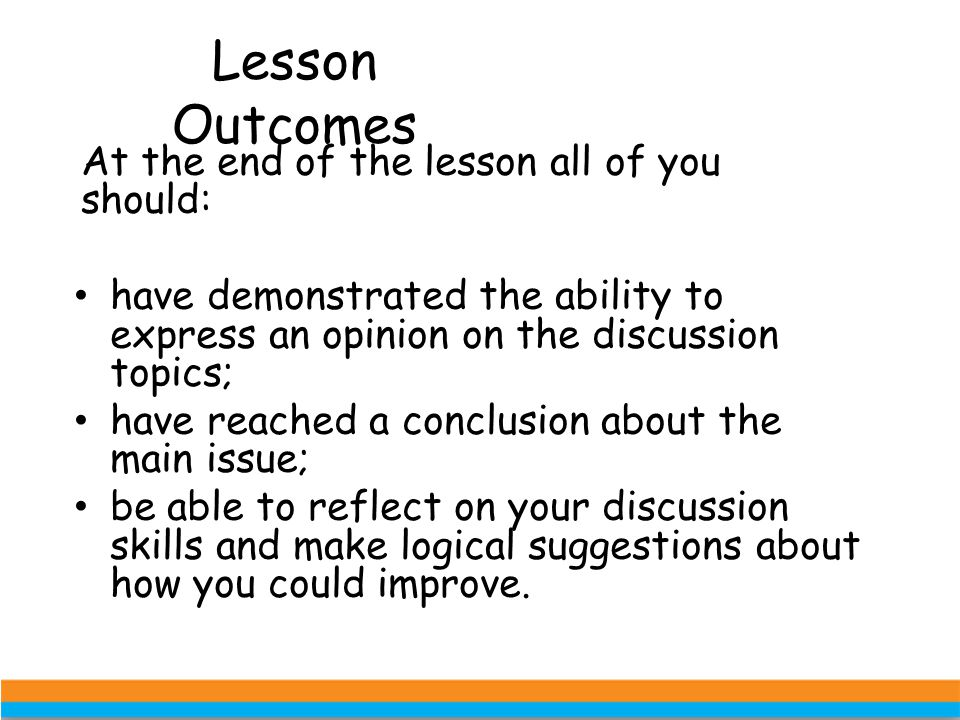 Lesson Outcomes At the end of the lesson all of you should: