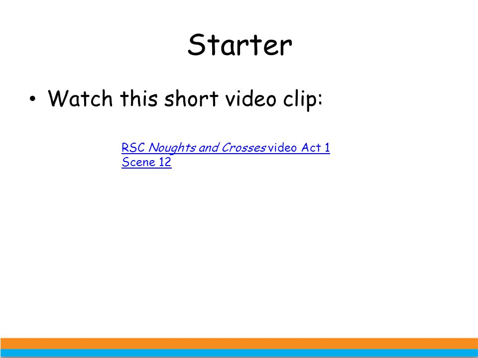Starter Watch this short video clip: