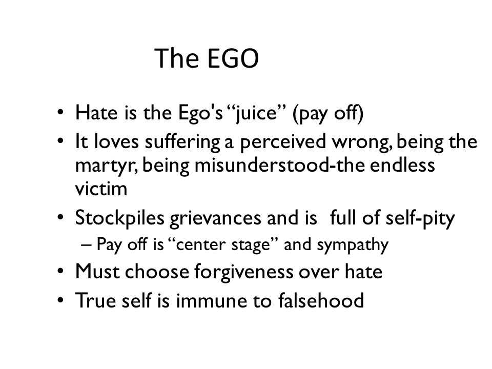 The EGO Hate is the Ego s juice (pay off)