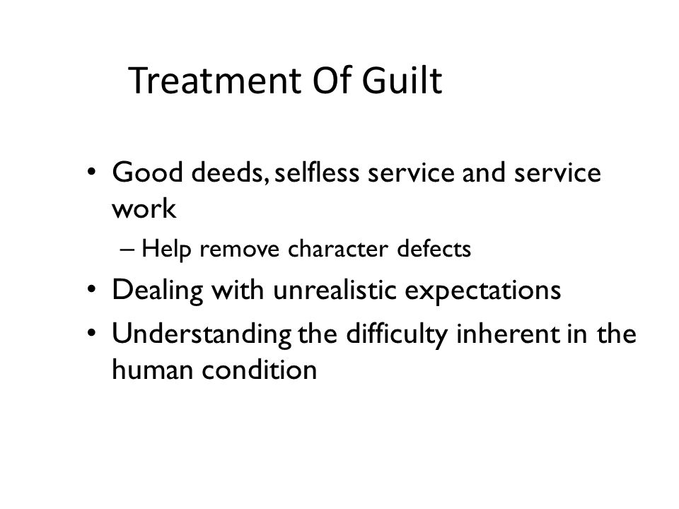 Treatment Of Guilt Good deeds, selfless service and service work