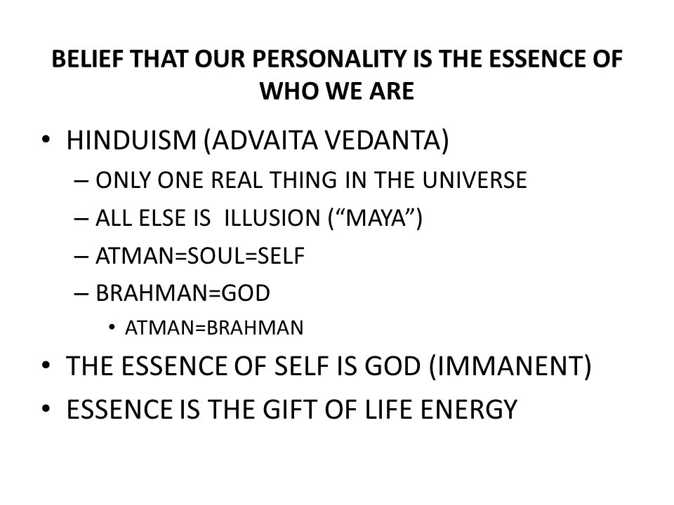 BELIEF THAT OUR PERSONALITY IS THE ESSENCE OF WHO WE ARE