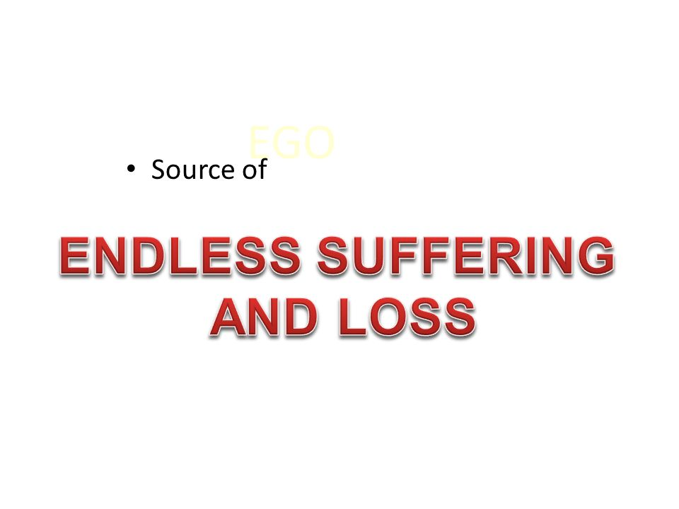 ENDLESS SUFFERING AND LOSS