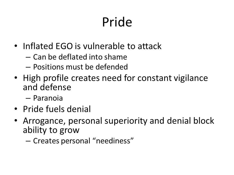 Pride Inflated EGO is vulnerable to attack