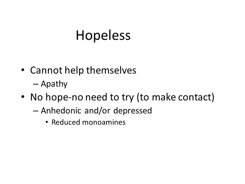 Hopeless Cannot help themselves