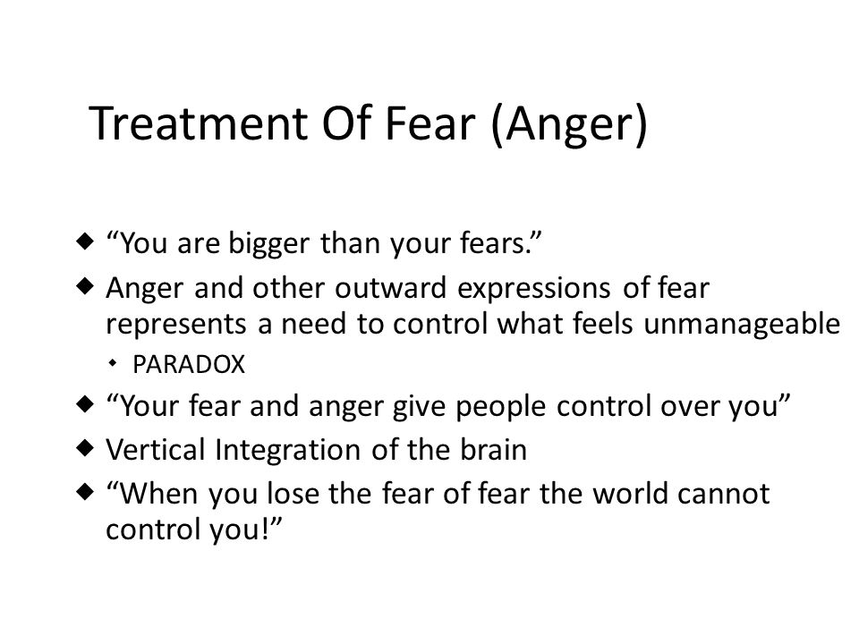 Treatment Of Fear (Anger)