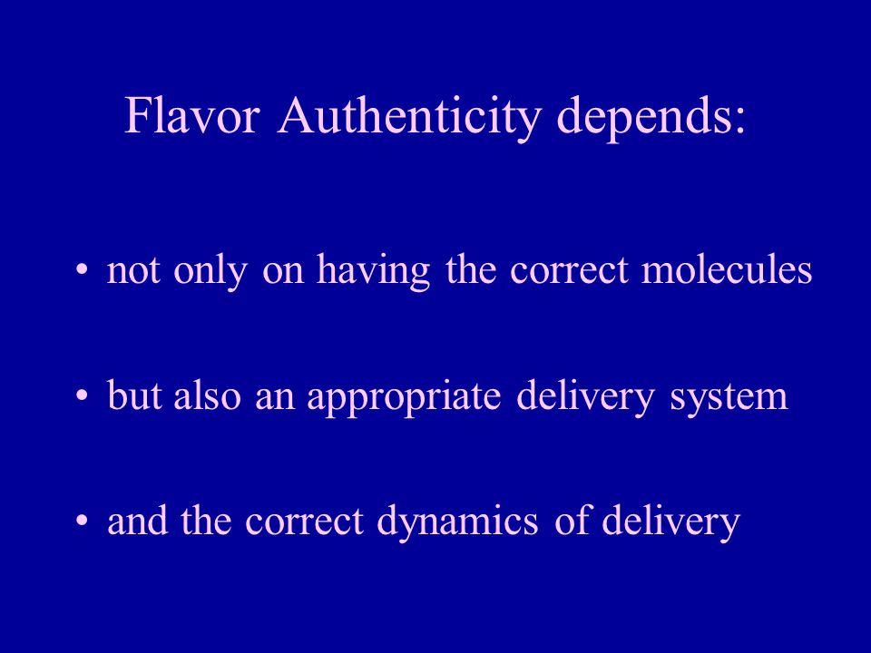 Flavor Authenticity depends: