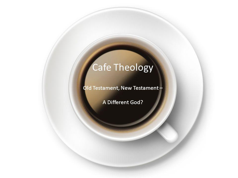 Old Testament, New Testament –