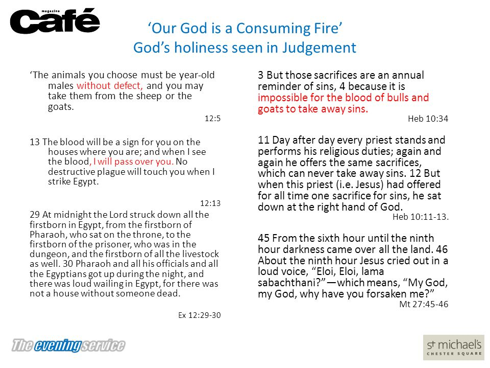 'Our God is a Consuming Fire' God's holiness seen in Judgement