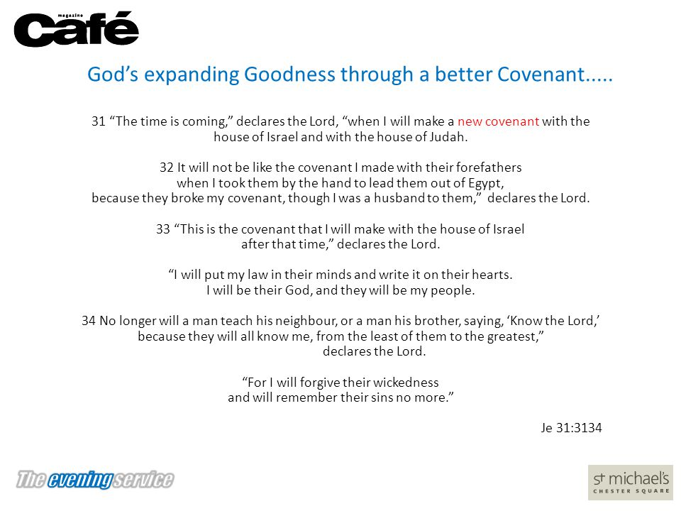 God's expanding Goodness through a better Covenant.....
