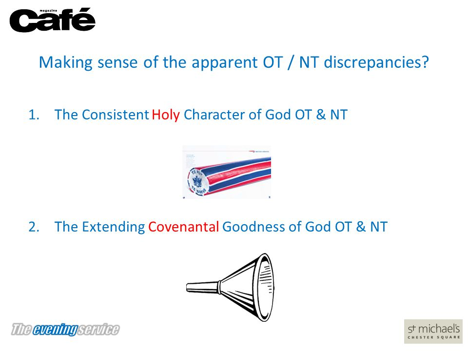 Making sense of the apparent OT / NT discrepancies