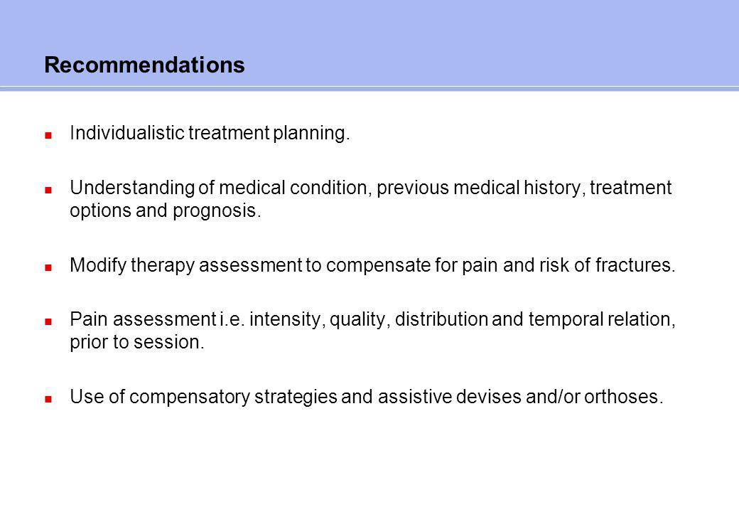 Recommendations Ensure patients' baseline pain is adequately controlled and they have access to ''as needed'' analgesia for movement related pain.