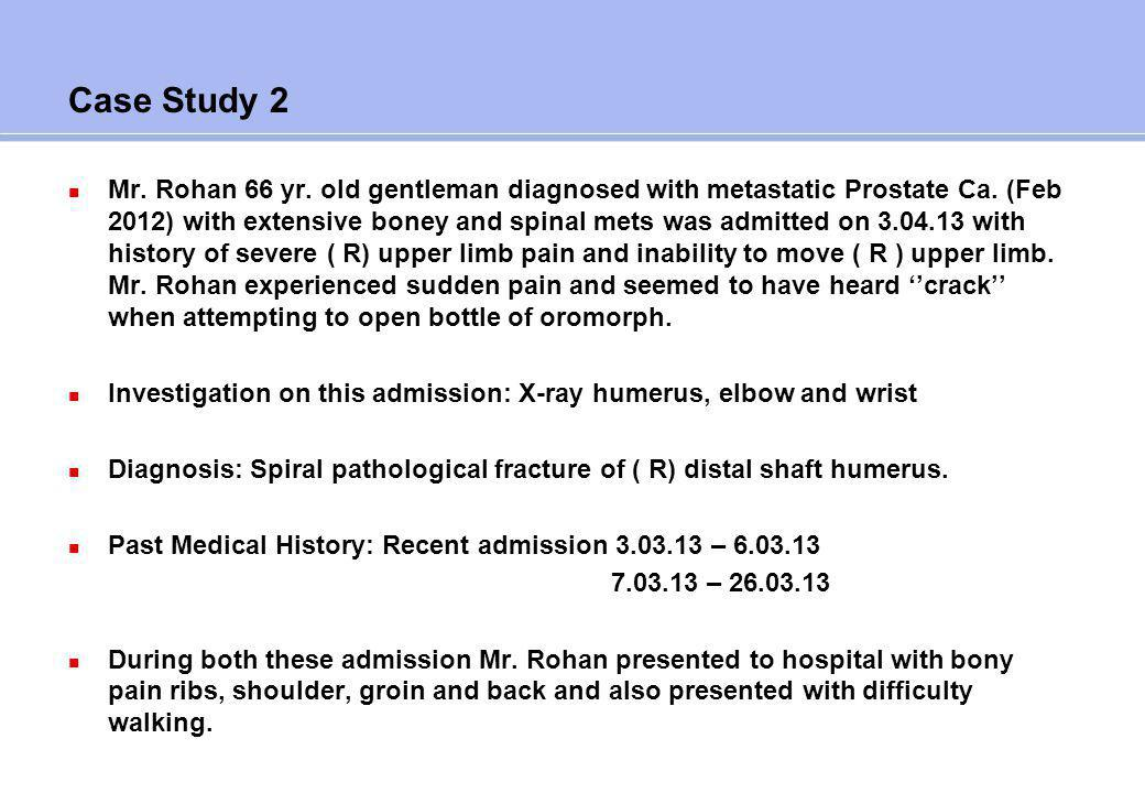 Case Study 2 Treatment: Radiotherapy for spine and bone mets during previous admissions.