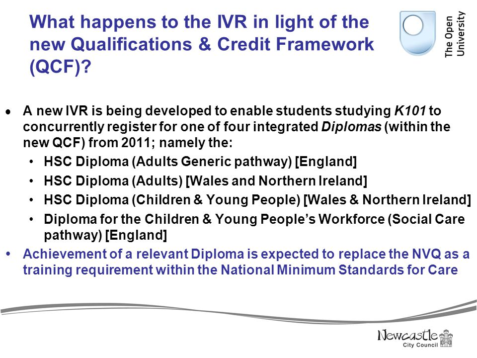What happens to the IVR in light of the new Qualifications & Credit Framework (QCF)