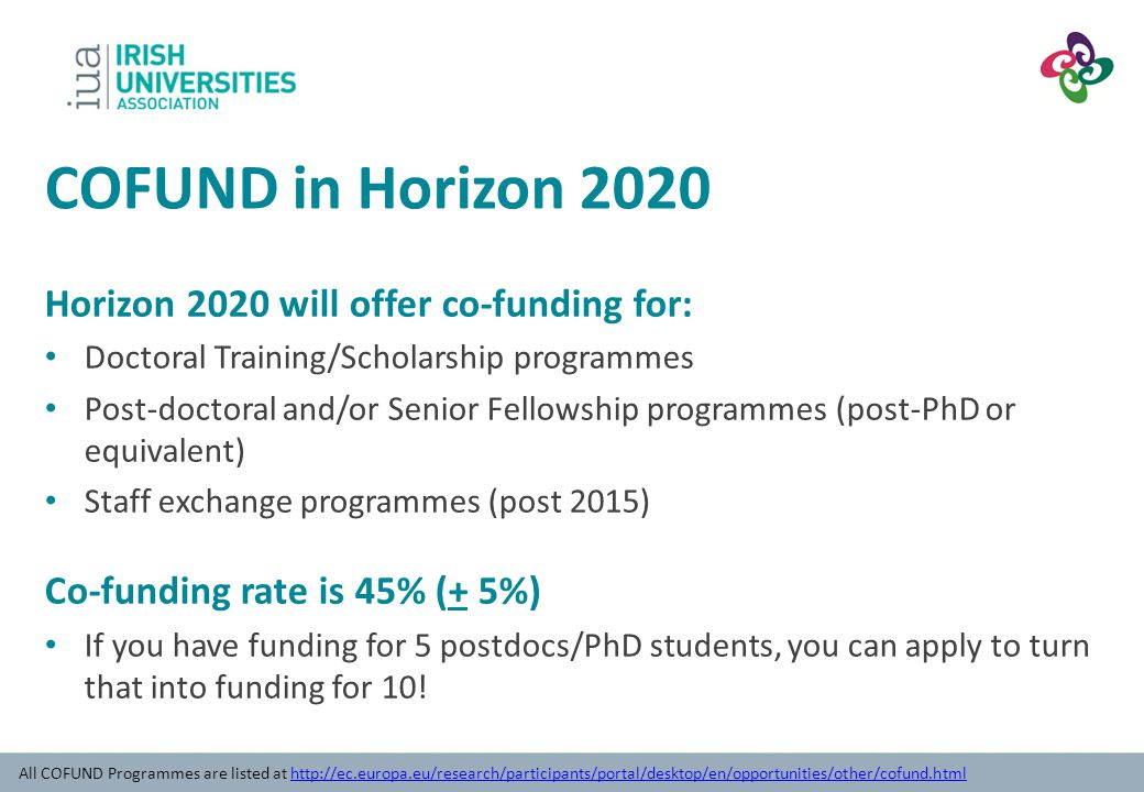 COFUND in Horizon 2020 Horizon 2020 will offer co-funding for: