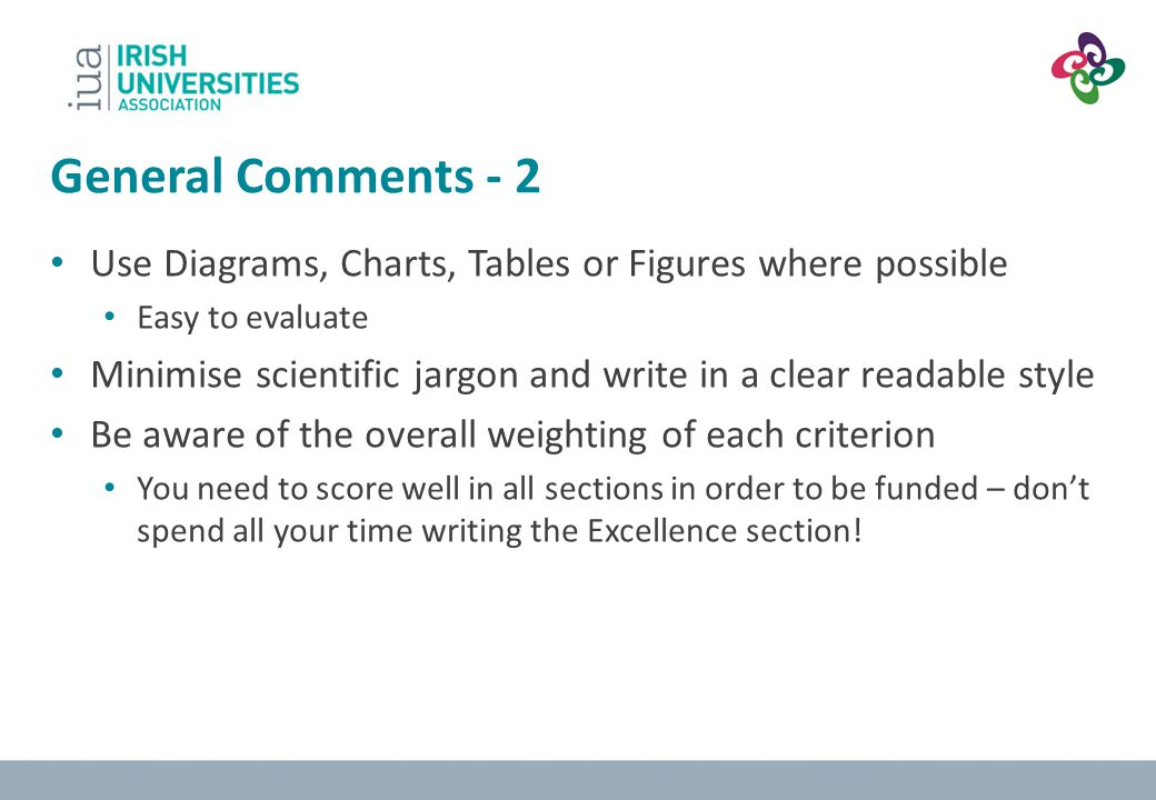 General Comments - 2 Use Diagrams, Charts, Tables or Figures where possible. Easy to evaluate.