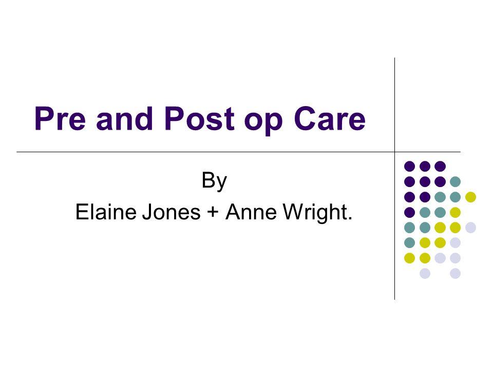 By Elaine Jones + Anne Wright.