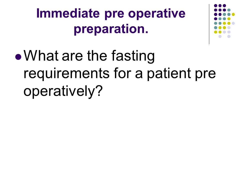 Immediate pre operative preparation.