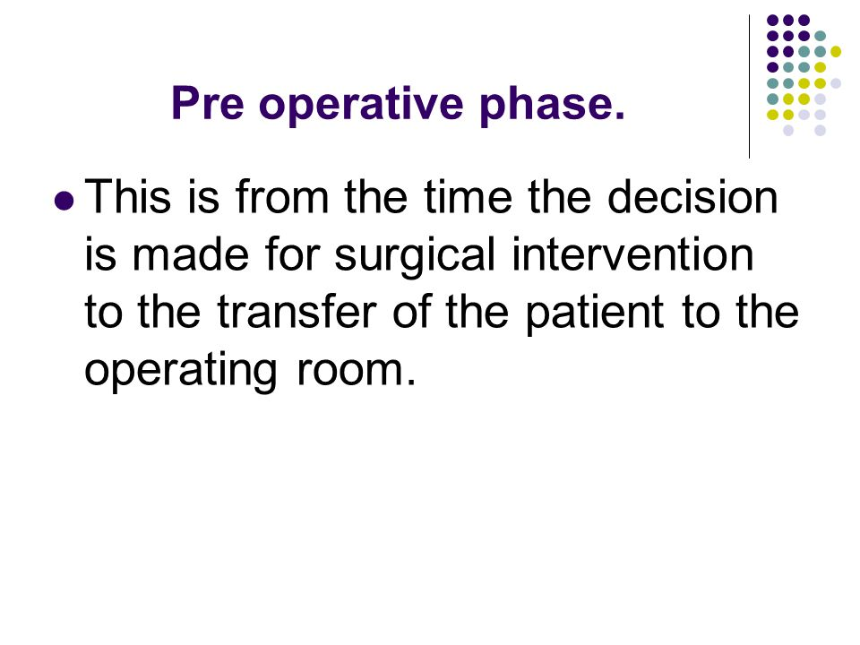 Pre operative phase.