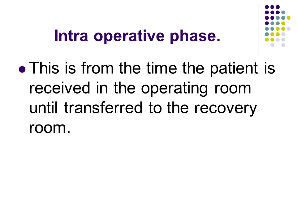 Intra operative phase.