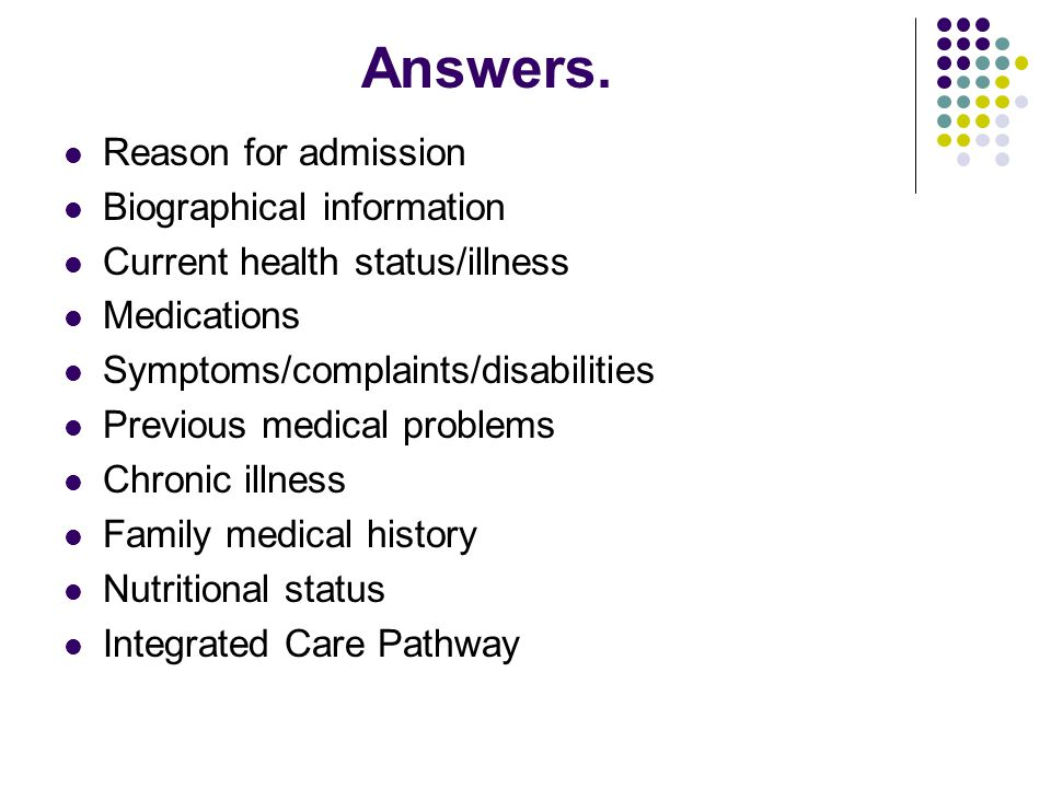 Answers. Reason for admission Biographical information
