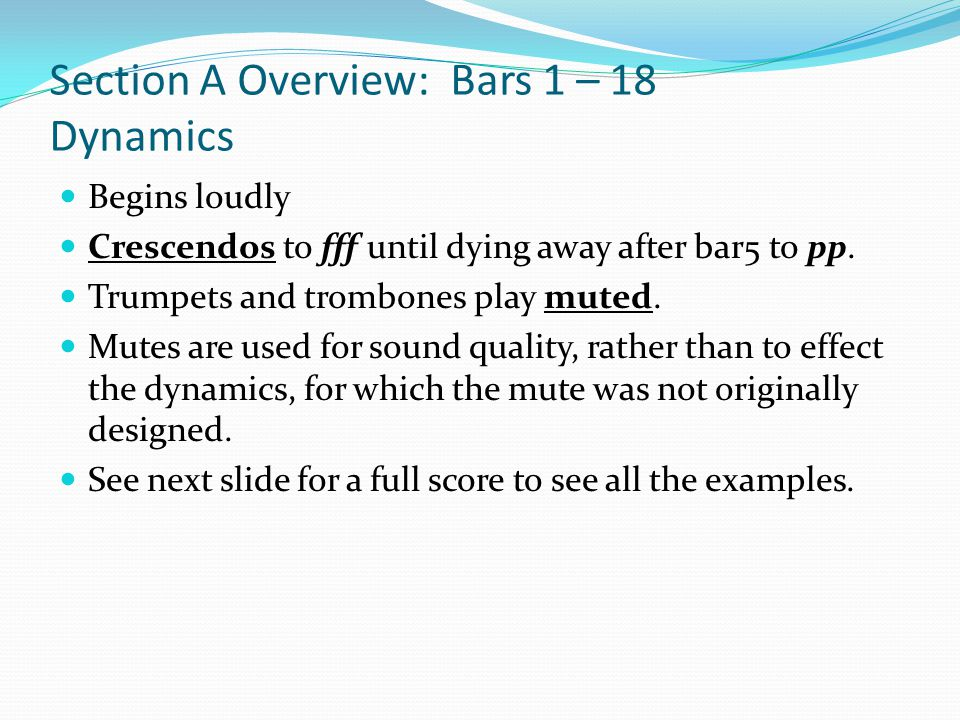 Section A Overview: Bars 1 – 18 Dynamics