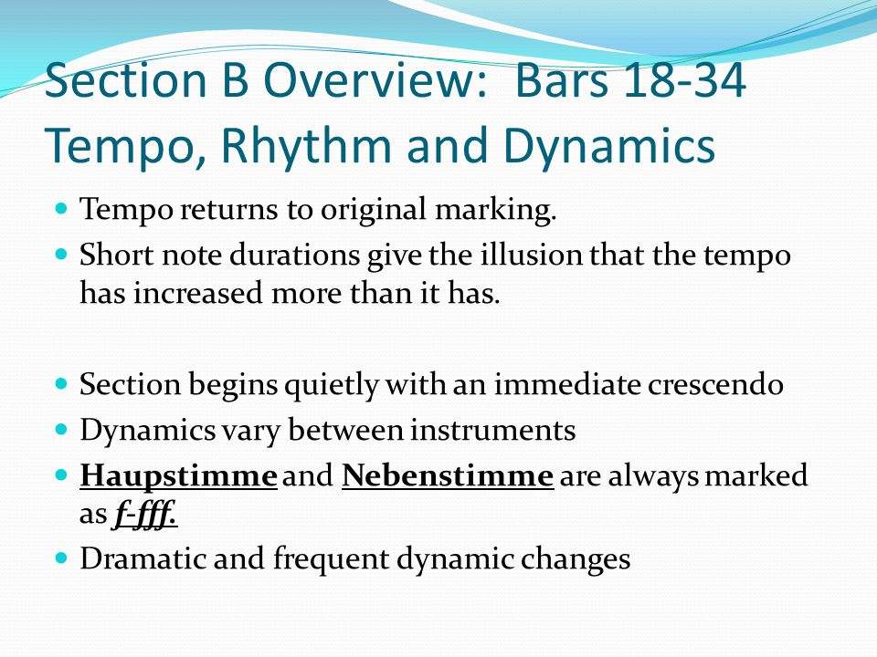 Section B Overview: Bars 18-34 Tempo, Rhythm and Dynamics