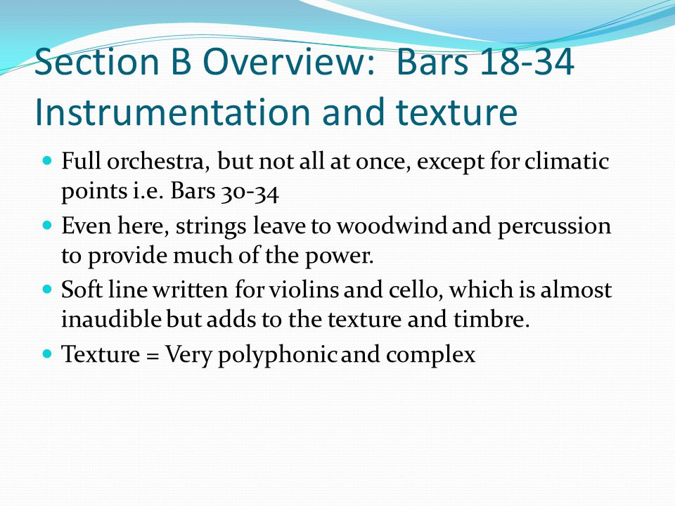 Section B Overview: Bars 18-34 Instrumentation and texture