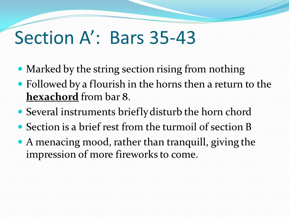 Section A': Bars 35-43 Marked by the string section rising from nothing.