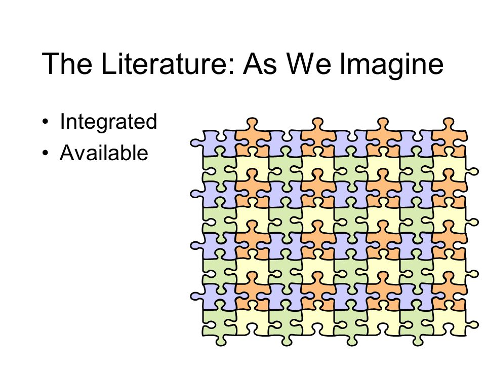 The Literature: As We Imagine