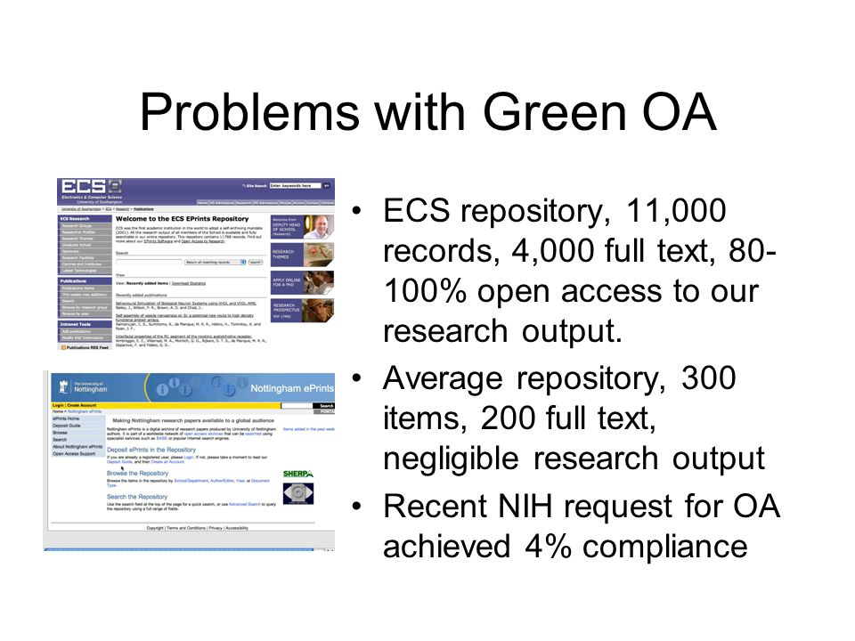 Problems with Green OA ECS repository, 11,000 records, 4,000 full text, % open access to our research output.