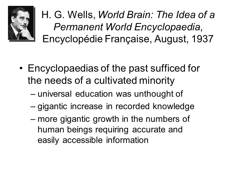 H. G. Wells, World Brain: The Idea of a Permanent World Encyclopaedia, Encyclopédie Française, August, 1937