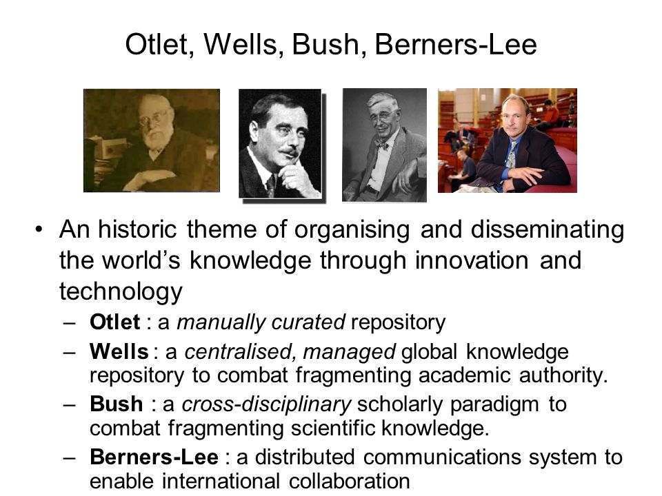 Otlet, Wells, Bush, Berners-Lee