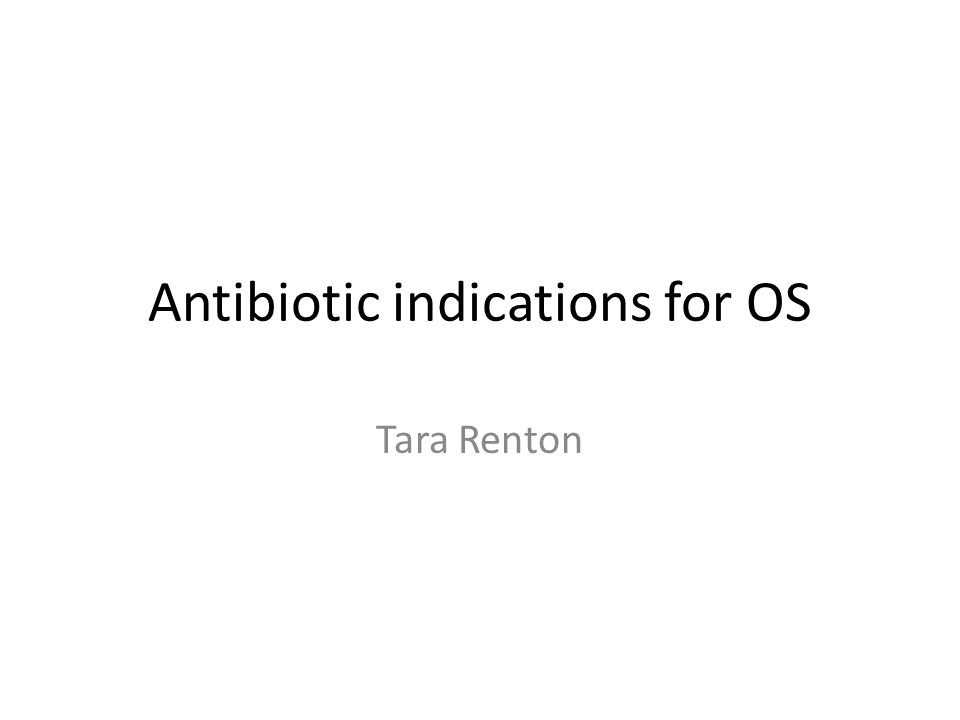 Antibiotic indications for OS