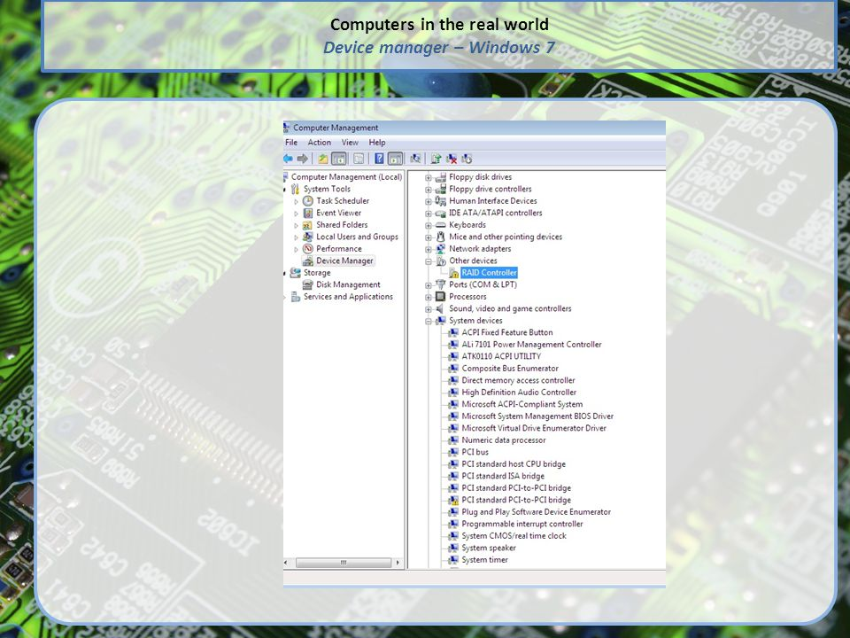 Computers in the real world Device manager – Windows 7