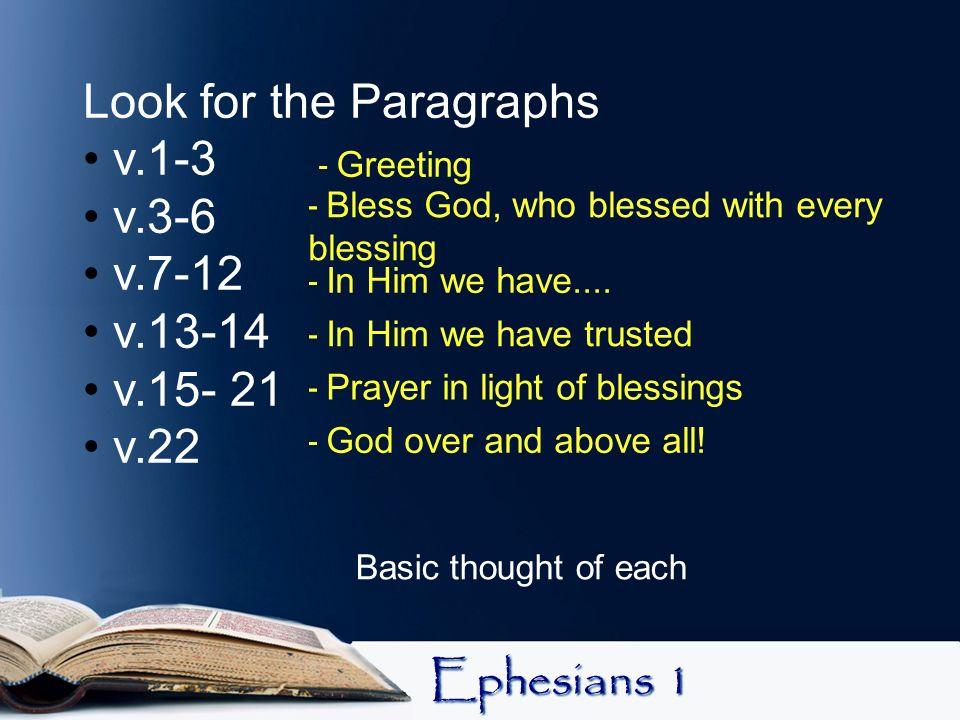 Look for the Paragraphs v.1-3 v.3-6 v.7-12 v.13-14 v.15- 21 v.22
