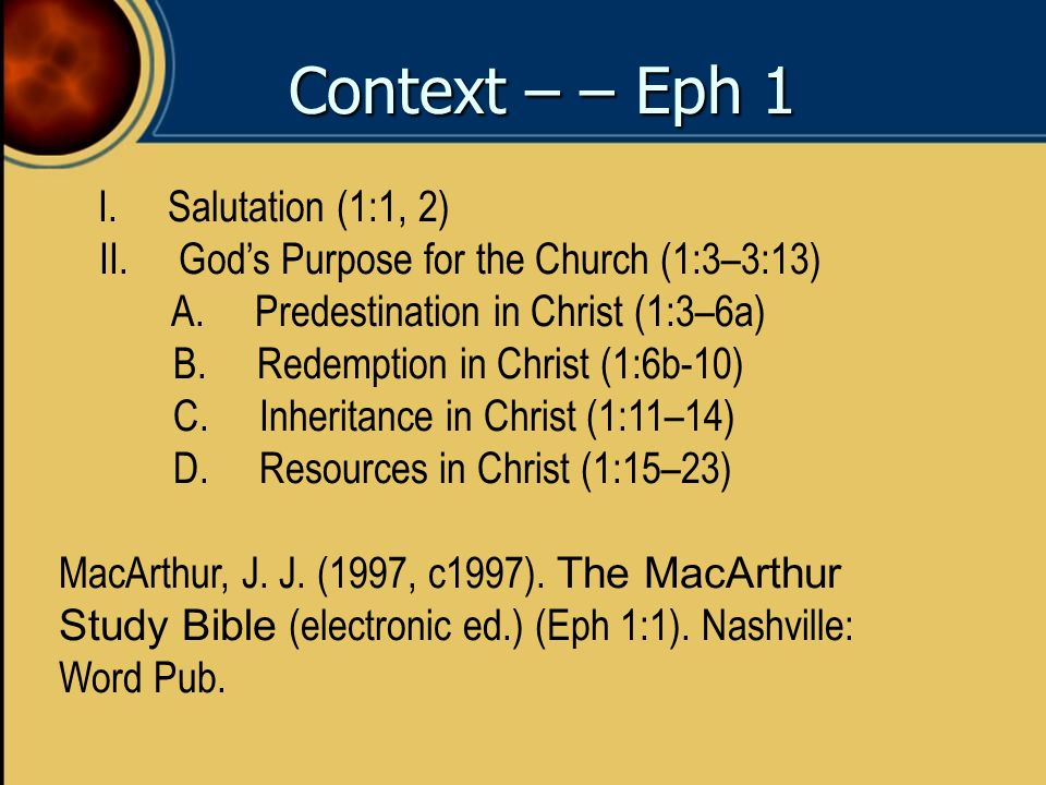 Context – – Eph 1 II. God's Purpose for the Church (1:3–3:13)
