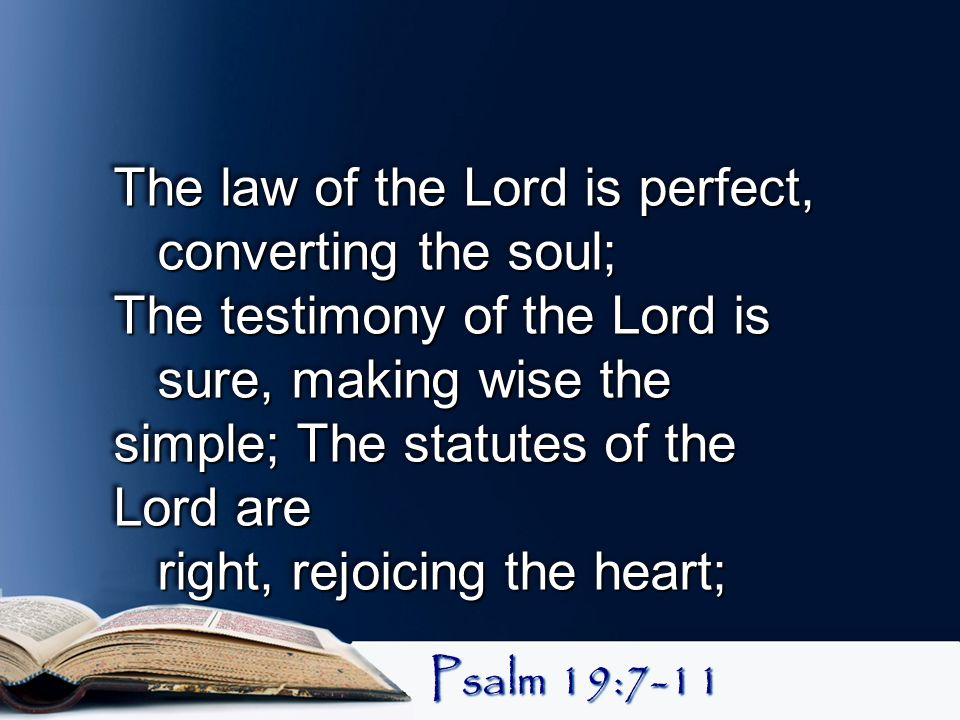 The law of the Lord is perfect, converting the soul;