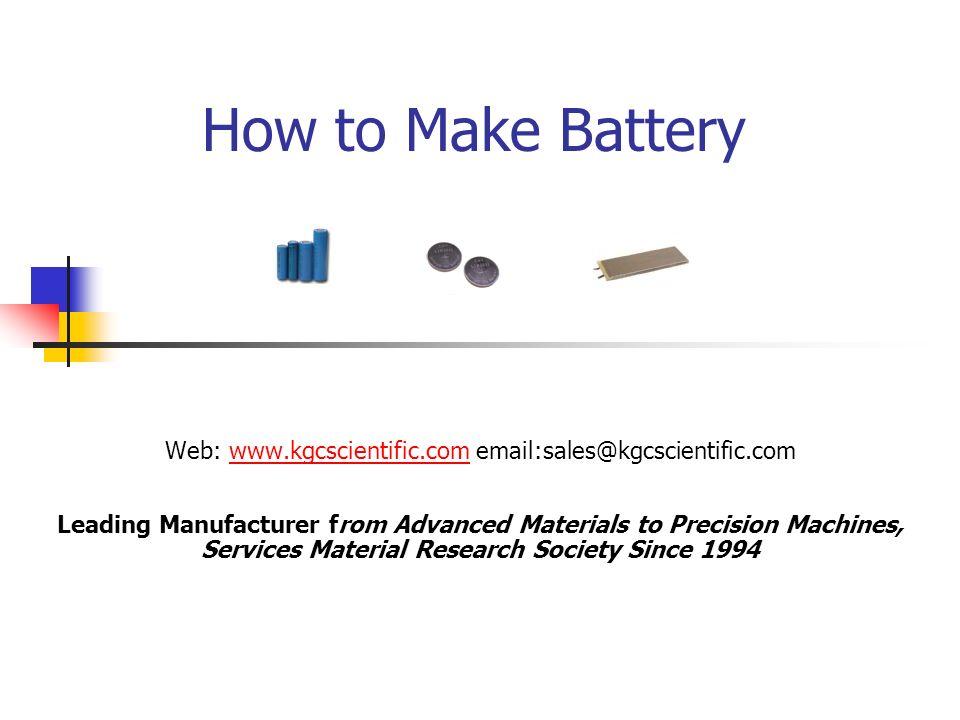 How to Make Battery Web: www.kgcscientific.com email:sales@kgcscientific.com.