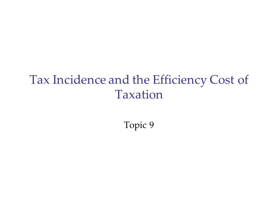 Tax Incidence and the Efficiency Cost of Taxation