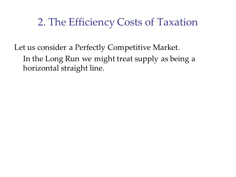 2. The Efficiency Costs of Taxation