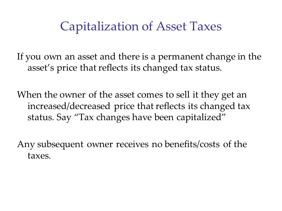 Capitalization of Asset Taxes