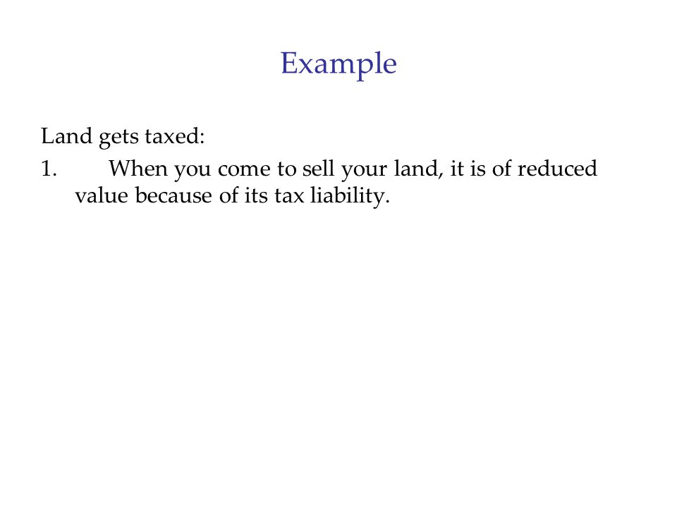 Example Land gets taxed: