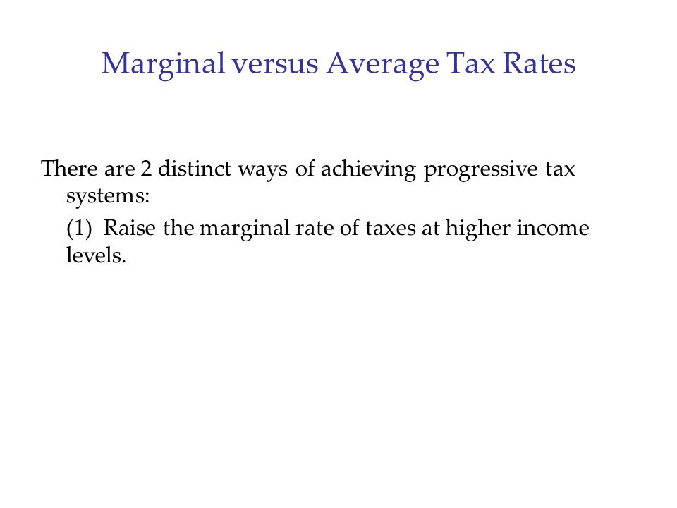 Marginal versus Average Tax Rates